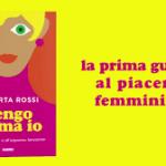 """""""Vengo prima io"""" di Roberta Rossi, il libro sul piacere femminile"""